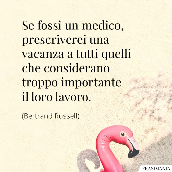 Frasi vacanza lavoro Russell