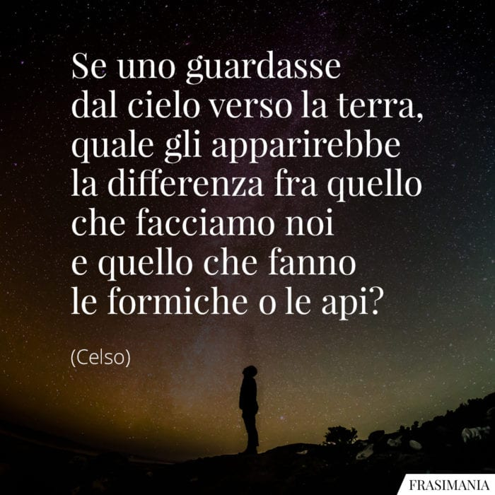 Frasi differenza formiche Celso